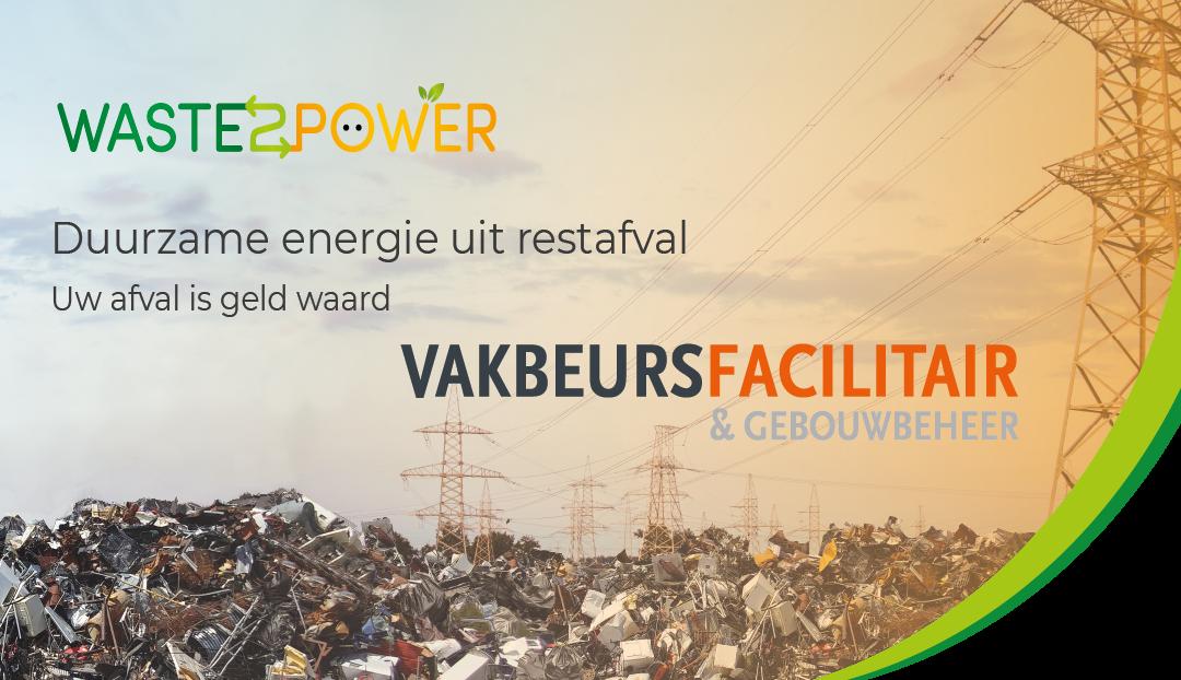 Waste2power vakbeurs facilitair gebouwbeheer